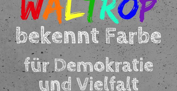 """Aufruf zur Teilnahme am Bündnis für Demokratie Waltrop – """"Waltrop bekennt Farbe für Demokratie und Vielfalt"""""""